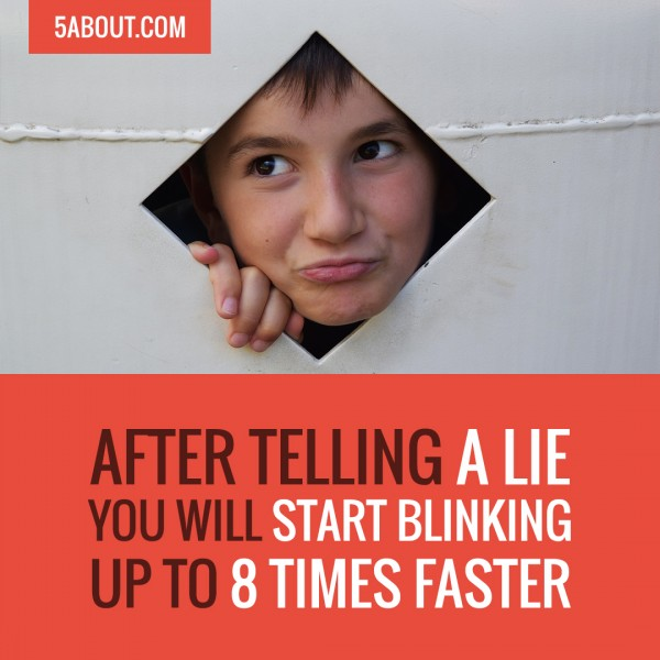 After Telling A Lie You Will Start Blinking Up To 8 Times Faster